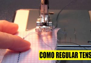 como regular tension en maquina de coser