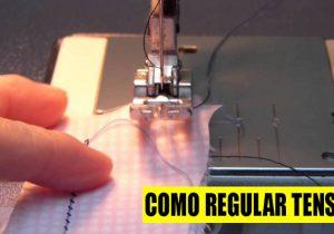 como regular tension en maquina de coser